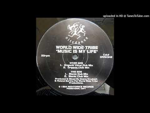 World Wide Tribe - Music Is My Life (Bionic Dub Mix)