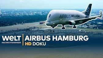 Flugzeugbau bei AIRBUS Hamburg - BELUGA, A380 & co   Doku