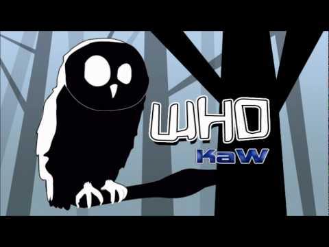 Who kaw