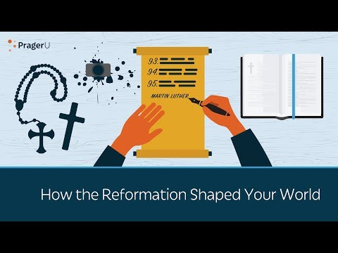How the Reformation Shaped Your World