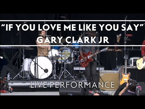 Gary Clark Jr - If You Love Me Like You Say [Live from Bonnaroo] Thumbnail image