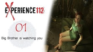 Experience 112 |01| Big Brother is watching you