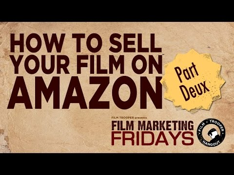 Film Marketing Fridays, How To Sell Your Film on Amazon (Part 2)