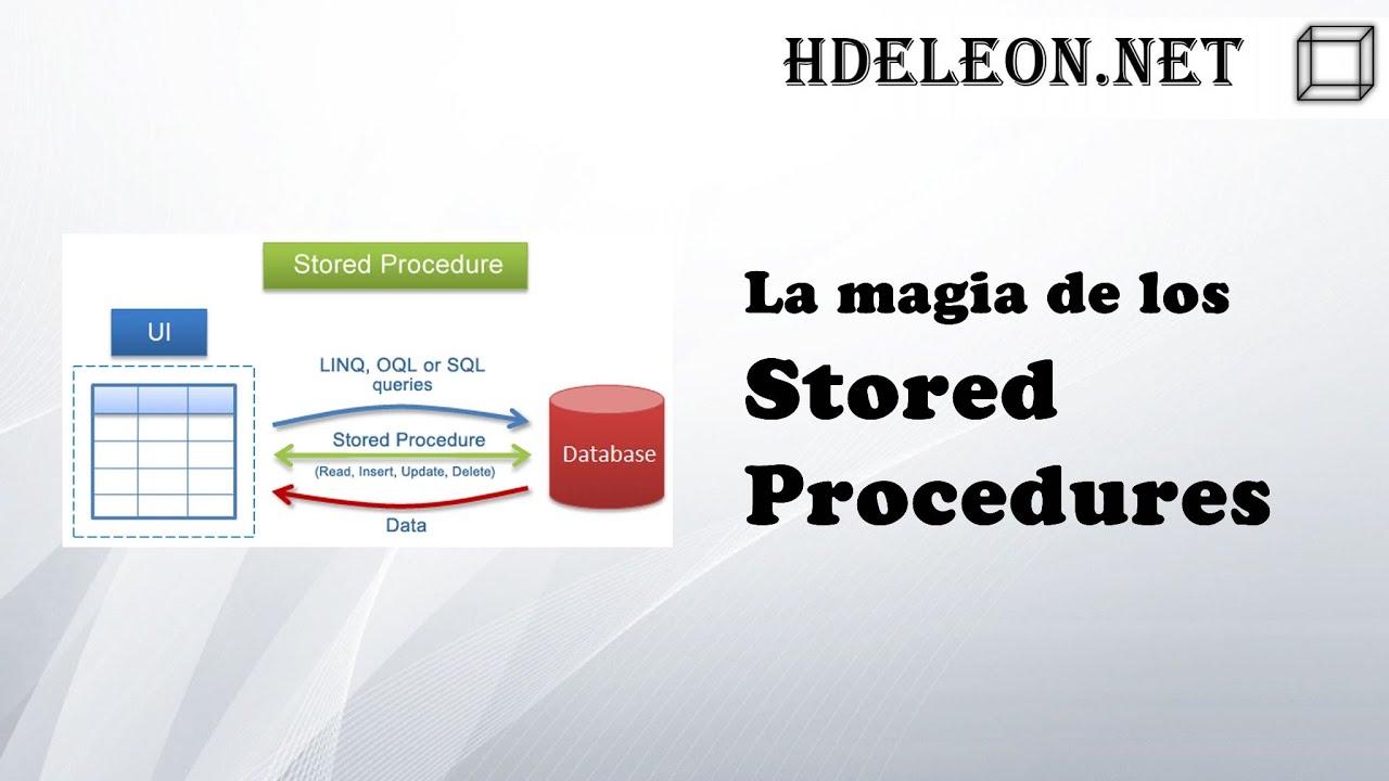 🧙 La magia de los Stored Procedures | Procedimientos Almacenados