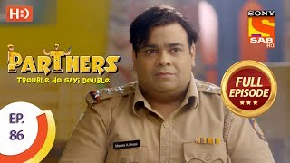 Partners Trouble Ho Gayi Double - Ep 86 - Full Episode - 27th March, 2018