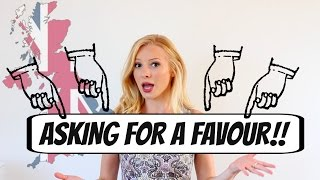 How to ask for a FAVOUR in English | British English*