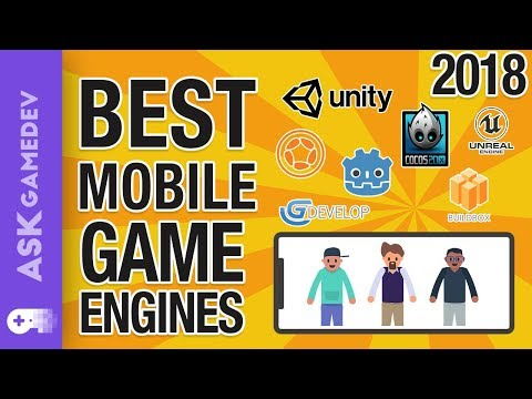 Mobile Game Engines - 2018\'s Best Options!