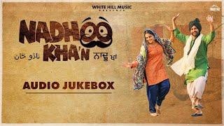 Nadhoo Khan (Audio Jukebox) Harish Verma   Wamiqa Gabbi   New Punjabi Songs 2019   White Hill Music