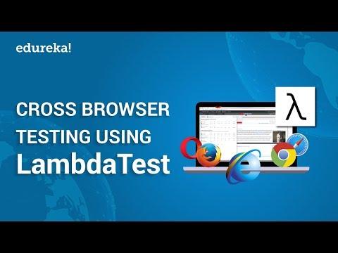 Cross Browser Testing Using LambdaTest | LambdaTest Tutorial | Selenium Training | Edureka