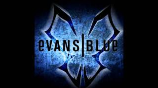 Evans Blue - Erase My Scars Lyrics [HD]