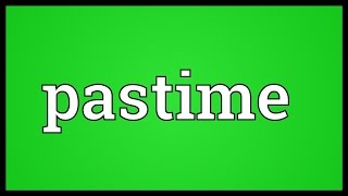 Pastime Meaning