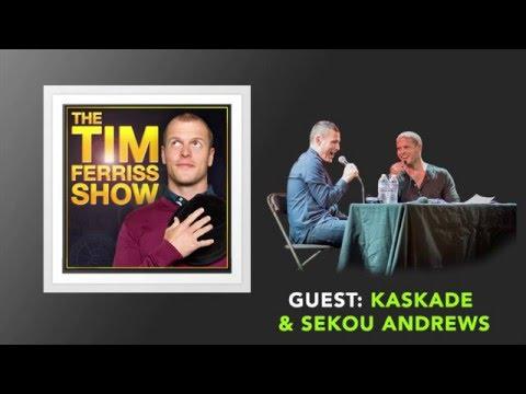 Kaskade & Sekou Andrews Interview (Full Episode) | The Tim Ferriss Show (Podcast)