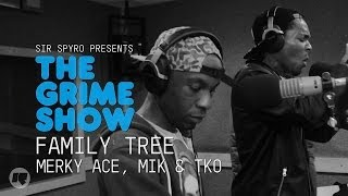 The Grime Show: Merky ACE, MIK & TKO (Family Tree)