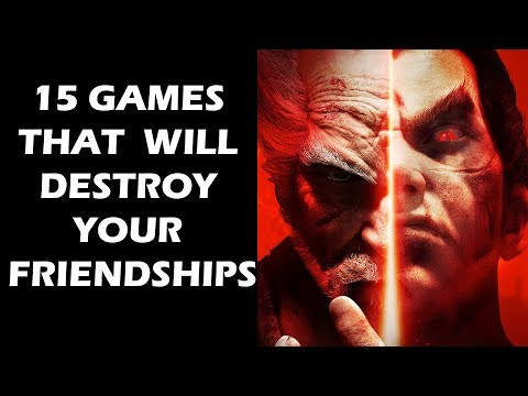 15 Games That Will DESTROY  Your Friendships