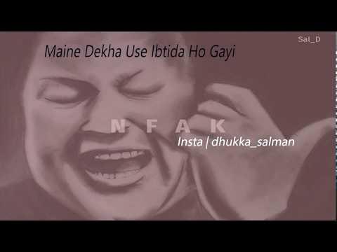 Whatsapp status | Mene Dekha use Ibteda hogayi | Nfak Line