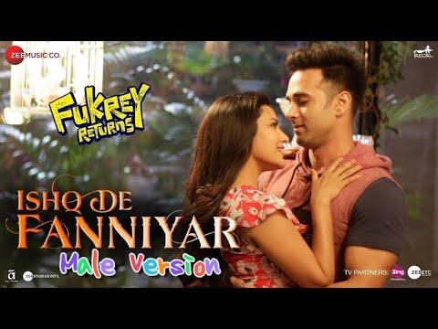 Ishq De Fanniyar (Male Version) | Fukrey Returns 2017