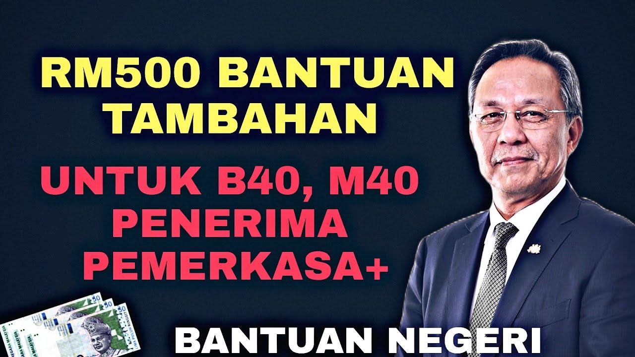 RM500 TAMBAHAN UNTUK B40 ,M40, PENERIMA PEMERKASAPLUS I BANTUAN NEGERI