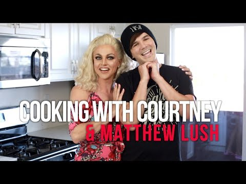 Cooking With Courtney and Matthew Lush