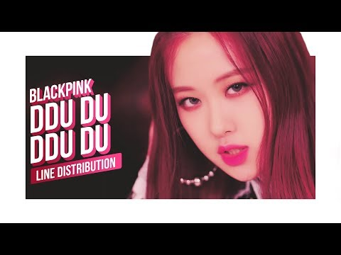 BLACKPINK - DDU-DU DDU-DU Line Distribution (Color Coded) | 블랙핑크 - 뚜두뚜두