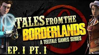 Tales from the Borderlands - Episode 1: Zer0 Sum Part 1!
