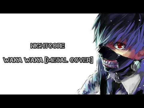 《NIGHTCORE》WAKA WAKA[METAL COVER]