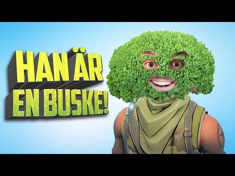 HAN ÄR EN BUSKE! | Fortnite