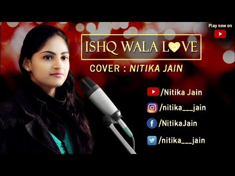 Ishq Wala Love - Female Cover - Nitika Jain - Student Of The Year - Sidharth Malhotra, Alia Bhatt