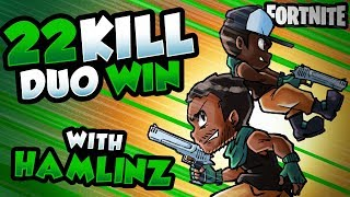 22 KILL DUO WIN WITH HAMLINZ | Fortnite