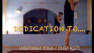 Yoga - Dedication to....