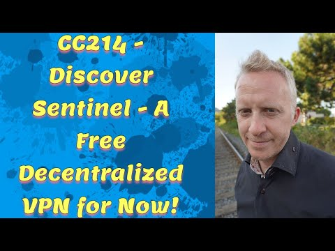 CC214 - Discover Sentinel - A Free Decentralized VPN for Now!