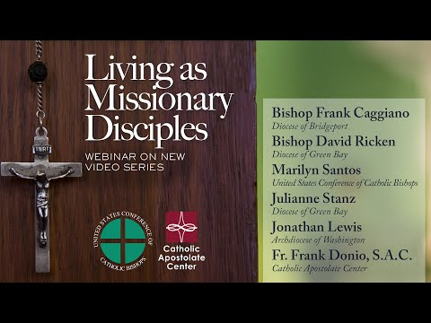 Living as Missionary Disciples - Webinar on New Video Series