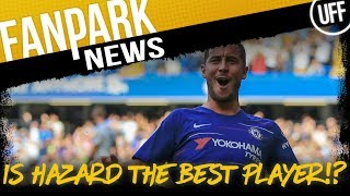 HAZARD IS THE BEST PLAYER IN EUROPE?  | FanPark News