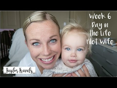 Week 6 Day in the Life Pilot Wife