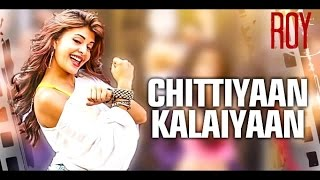 Chittiyaan Kalaiyaan Full Song - Meet Bros Anjjan & Kanika Kapoor | Advance Audio
