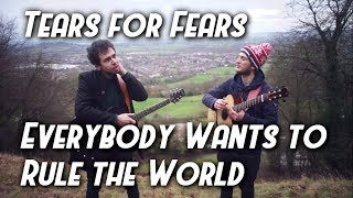 Everybody Wants to Rule the World - Tears for Fears | Lewis & Dav ACOUSTIC COVER