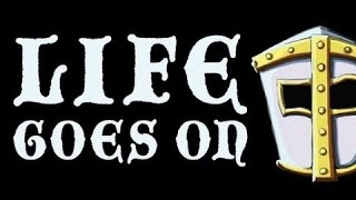 Life Goes On [PC]: #01 {Special Guest: James D.} ***EARLY/LOW QUALITY***