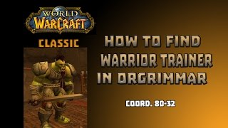 Where Is Warrior Trainer In Orgrimar \ How To Get To Warrior Trainer In Orgrimar