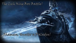 Beating The Lich King! Shaman, Hunter n Paladin!