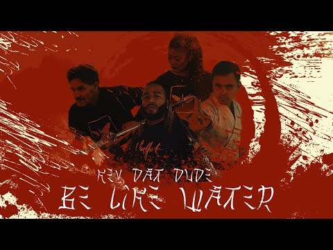 Kev Dat Dude feat. Yb Da Widget - Be Like Water (Official Musicvideo)