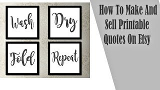 How To Make And Sell Printable Quotes On Etsy
