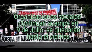 Organizaciones sociales continúan acampe en 9 de Julio: se quedarán hasta el viernes