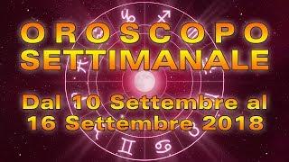 Oroscopo Settimanale dal 10 settembre al 16 settembre 2018