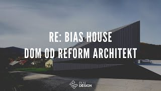 RE: BIAS House – dom projektu REFORM Architekt