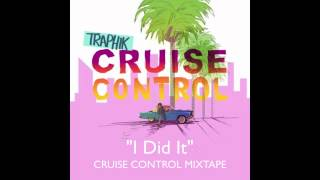 """I Did It""- CRUISE CONTROL MIXTAPE"