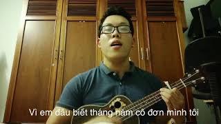 Tôi biết em không biết - Kiên (lyrics) cover by The Uke Player