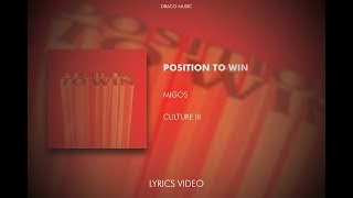 Migos - Position To Win (Lyrics Video) [CULTURE III]