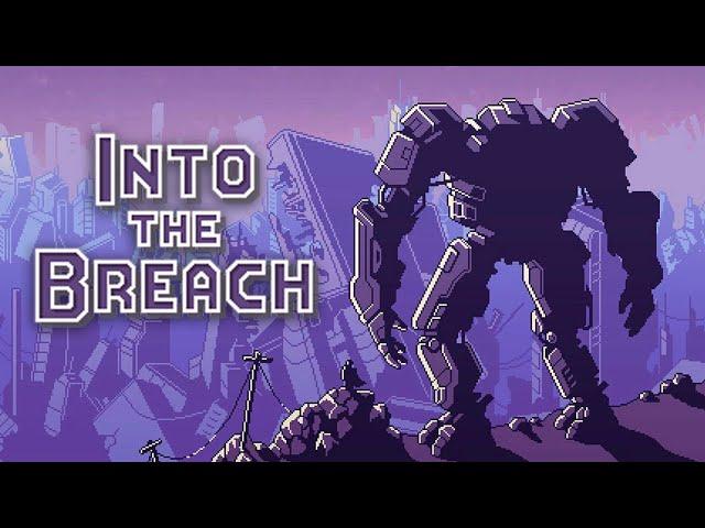 Into the Breach (видео)