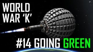 World War K #14 Going Green- Kerbal Space Program with Mods!