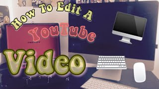 How I Edit My YouTube Videos (FREE) Tutorial | iMovie