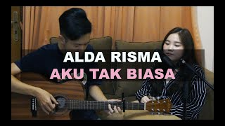 Aku Tak Biasa - Alda Risma (Cover by H&A)